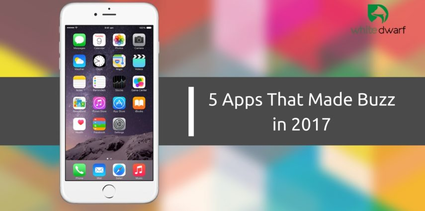 5 Apps That Made Buzz in 20171